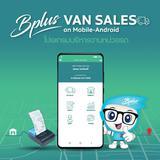 โปรแกรมบริหารงานหน่วยรถ Bplus VAN SALES on Mobile-Android